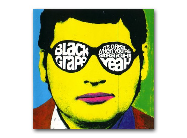 Black Grape - It's Great When You're Straight..Yea