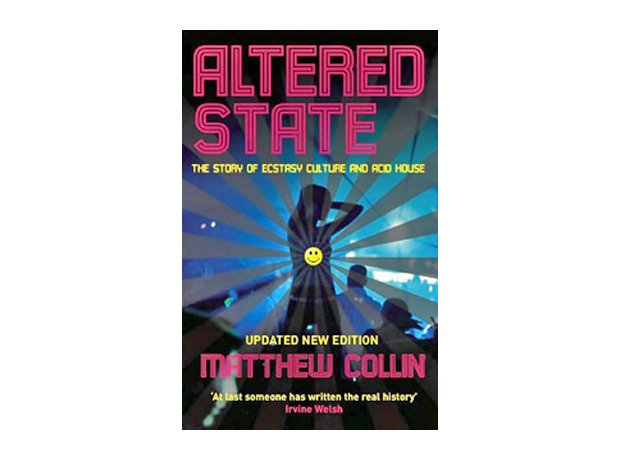 Matthew collin altered state the story of ecstasy for House music 1997