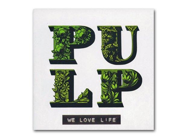 Pulp - We Love Life album cover